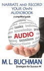 Narrate and Record Your Own Audiobook: a simplified guide (Strategies for Success #4) Cover Image
