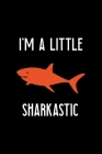 I'm A Little Sharkastic: Shark Notebook Journal Composition Blank Lined Diary Notepad 120 Pages Paperback Black Cover Image
