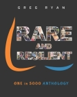 Rare and Resilient: ONE in 5000 Anthology Cover Image