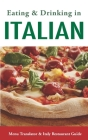 Eating & Drinking in Italian: Menu Translator and Italy Restaurant Guide (Europe Made Easy Travel Guides) Cover Image