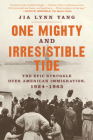 One Mighty and Irresistible Tide: The Epic Struggle Over American Immigration, 1924?1965 Cover Image