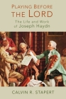 Playing Before the Lord: The Life and Work of Joseph Haydn Cover Image