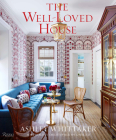 The Well-Loved House: Creating Homes with Color, Comfort, and Drama Cover Image
