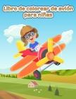 Libro para colorear de aviones para niños: Un libro para colorear de aviones para niños de 4 a 8 años con más de 40 hermosas páginas para colorear de Cover Image