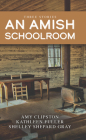 An Amish Schoolroom: Three Stories Cover Image