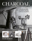 Charcoal: Techniques and Tutorials for the Complete Beginner Cover Image