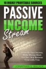 Passive Income Streams - How To Earn Passive Income: How To Earn Passive Income - Diversify Your Income, Make Money Work For You, And Become Financial Cover Image