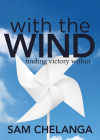 With the Wind: Finding Victory Within Cover Image