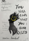You Will Love What You Have Killed (Biblioasis International Translation) Cover Image
