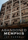 Abandoned Memphis (America Through Time) Cover Image