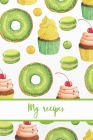 My recipes: Cookbook Recipe book to fill out yourself for teenagers - teenagers and everyone who likes to cook and bake - With tab Cover Image