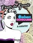 Les Coups de Gueule de Madame Connasse À Colorier Cover Image