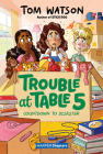 Trouble at Table 5 #6: Countdown to Disaster (HarperChapters) Cover Image
