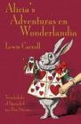 Alicia's Adventuras en Wonderlandia: Alice's Adventures in Wonderland in Spanglish Cover Image