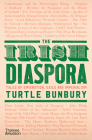 The Irish Diaspora: Tales of Emigration, Exile and Imperialism Cover Image