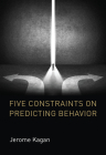 Five Constraints on Predicting Behavior Cover Image