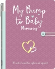 My Bump to Baby Memories Cover Image