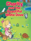 Charity and the Beautiful White Dove Cover Image