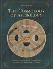 The Cosmology of Astrology : Understanding your connection to the sun, moon and planets Cover Image