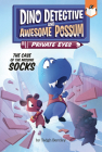 The Case of the Missing Socks #2 (Dino Detective and Awesome Possum, Private Eyes #2) Cover Image