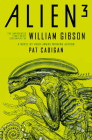 Alien - Alien 3: The Unproduced Screenplay by William Gibson Cover Image