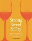 Strong, Sweet and Dry: A Guide to Vermouth, Port, Sherry, Madeira and Marsala Cover Image