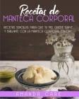Recetas de Manteca Corporal: Remedios sencillas para que tu piel quede suave y brillante con la manteca corporal casera! (Spanish version) Cover Image