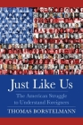 Just Like Us: The American Struggle to Understand Foreigners Cover Image
