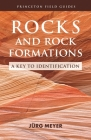 Rocks and Rock Formations: A Key to Identification (Princeton Field Guides #2) Cover Image