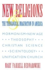 New Religions and the Theological Imagination in America (Religion in North America) Cover Image