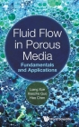 Fluid Flow in Porous Media: Fundamentals and Applications Cover Image