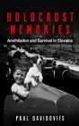 Holocaust Memories: Annihilation and Survival in Slovakia Cover Image