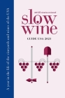 Slow Wine Guide USA 2021: A year in the life of the vineyards and wines of the USA Cover Image