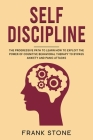 Self Discipline: The Progressive Path to Learn How to Exploit the Power of Cognitive Behavioral Therapy to Bypass Anxiety and Panic Att Cover Image