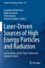 Laser-Driven Sources of High Energy Particles and Radiation: Lecture Notes of the