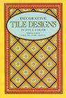 400 Traditional Tile Designs in Full Color (Dover Pictorial Archives) Cover Image