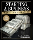 Starting a Business When You're Afraid to: The Step-by-Step Blueprint to Getting Rich Fearlessly Cover Image