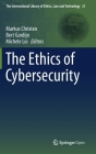 The Ethics of Cybersecurity (International Library of Ethics #21) Cover Image