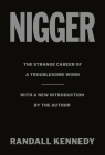 Nigger: The Strange Career of a Troublesome Word  - with a New Introduction by the Author Cover Image