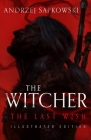 The Last Wish: Illustrated Edition (The Witcher) Cover Image