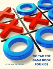 Tic Tac Toe Game Book - Fun and Interactive Activity Book for Kids Cover Image
