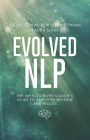 Evolved Nlp: The Impact-Driven Coach's Guide to Amplified Revenue and Results Cover Image