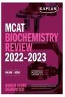 MCAT Biochemistry 2022-2023: Review, Online + Book (Kaplan Test Prep) Cover Image