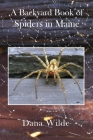 A Backyard Book of Spiders in Maine Cover Image