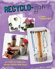 Recyclo-Gami: 40 Crafts to Make Your Friends Green with Envy! Cover Image