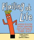 Flailing at Life: Lessons from the Wacky Waving Inflatable Tube Guy Cover Image
