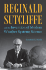 Reginald Sutcliffe and the Invention of Modern Weather Systems Science Cover Image