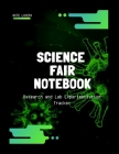 Science Fair Notebook: Research and Lab Experimentation Tracker Cover Image