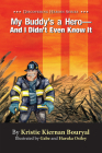 My Buddy's a Hero - And I Didn't Even Know It (Discovering Heroes® Series #1) Cover Image
