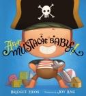 Arrr, Mustache Baby! Cover Image